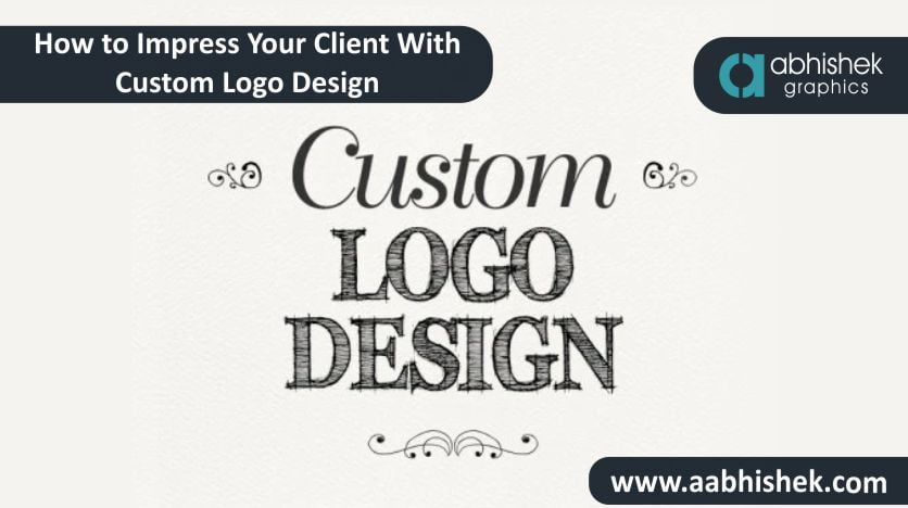 How-To-Impress-Your-Client-With-Custom-Logo-Design