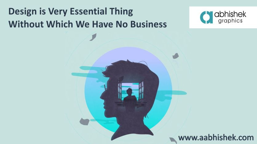 Design-Is-Very-Essential-Thing-Without-Which-We-Have-No-Business